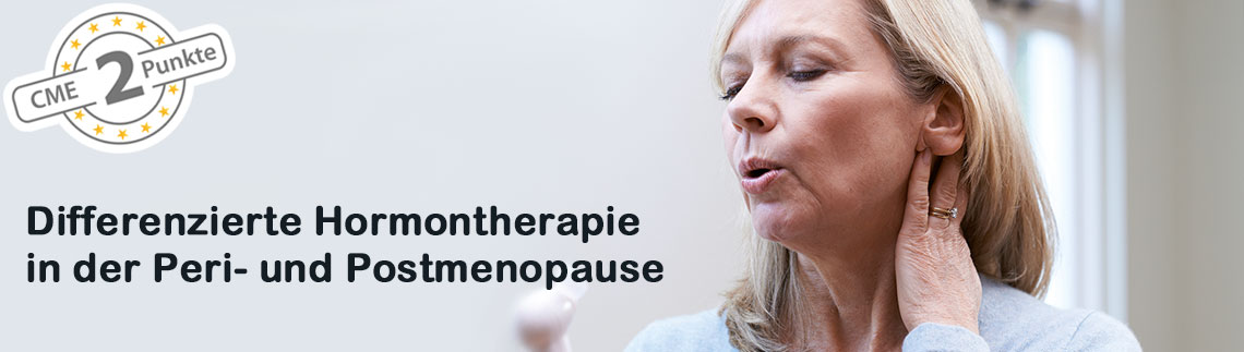 Differenzierte Hormontherapie in der Peri- und Postmenopause