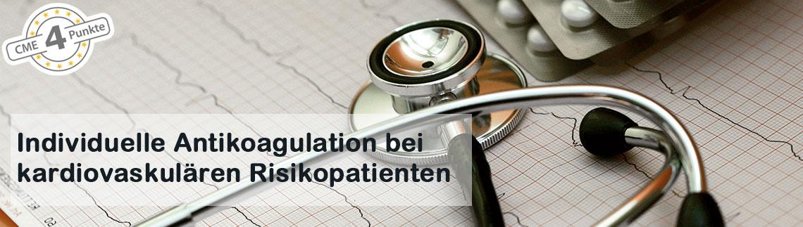 Individuelle Antikoagulation bei kardiovaskulären Risikopatienten
