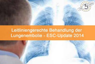 Leitliniengerechte Behandlung der Lungenembolie - ESC-Update 2014
