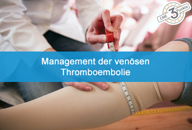 Management der venösen Thromboembolie