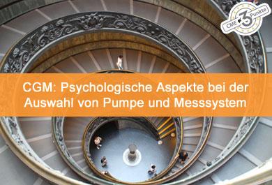 CGM: Psychologische Aspekte bei der Auswahl von Pumpe und Messsystem