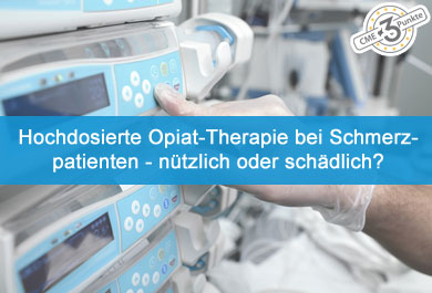 Hochdosierte Opiat-Therapie bei Schmerzpatienten – nützlich oder schädlich?