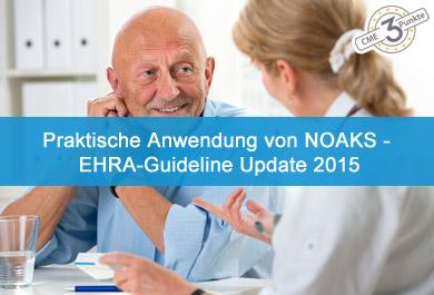 Praktische Anwendung von NOAKs - EHRA-Guideline Update 2015